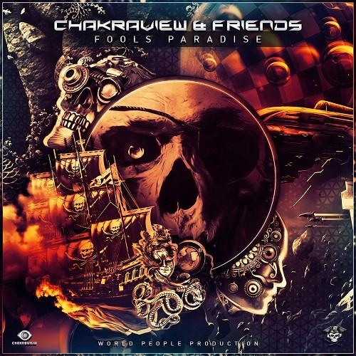 ChakraView & Friends - Fools Paradise (2019)