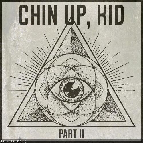 Chin Up, Kid - Chin Up, Kid, Pt. 2 [EP] (2019)