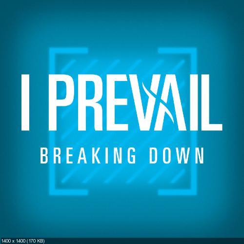 I Prevail - Breaking Down (Single) (2019)