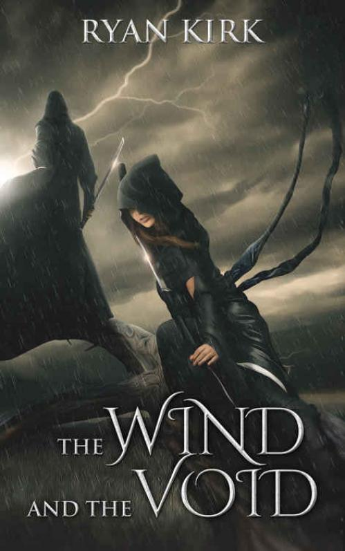 The Wind and the Void (Nightblade, Book 3) by Ryan Kirk