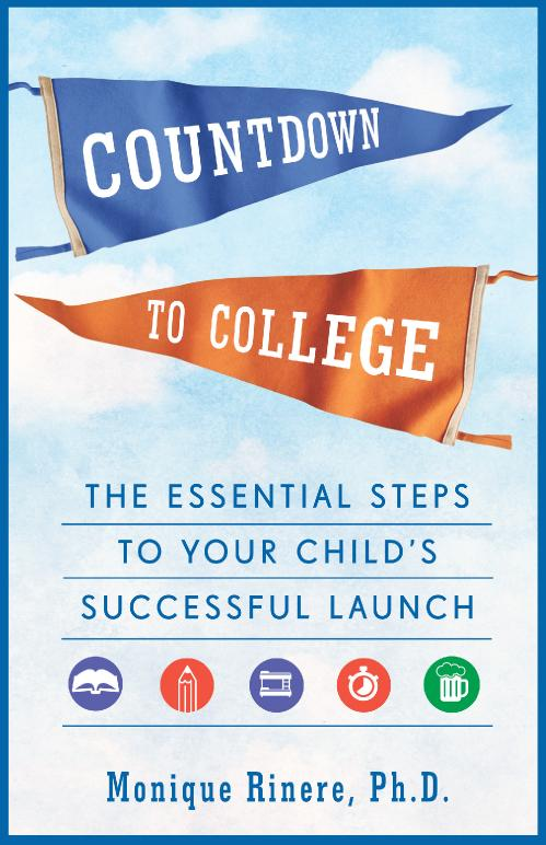 Countdown to College The Essential Steps to Your Child's Successful Launch