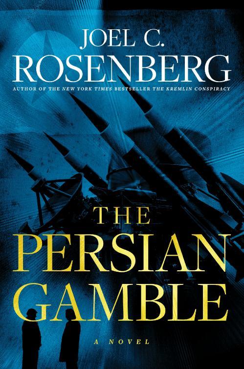 The Persian Gamble by Joel C  Rosenberg