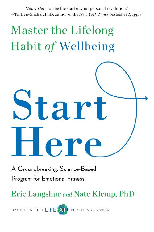 Start Here  Master the Lifelong Habit of Well Being by Eric Langshur, Nate Klemp