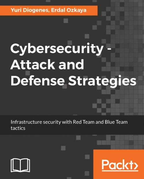 Cybersecurity   Attack and Defense Strategies Infrastructure Security with Red Tea...