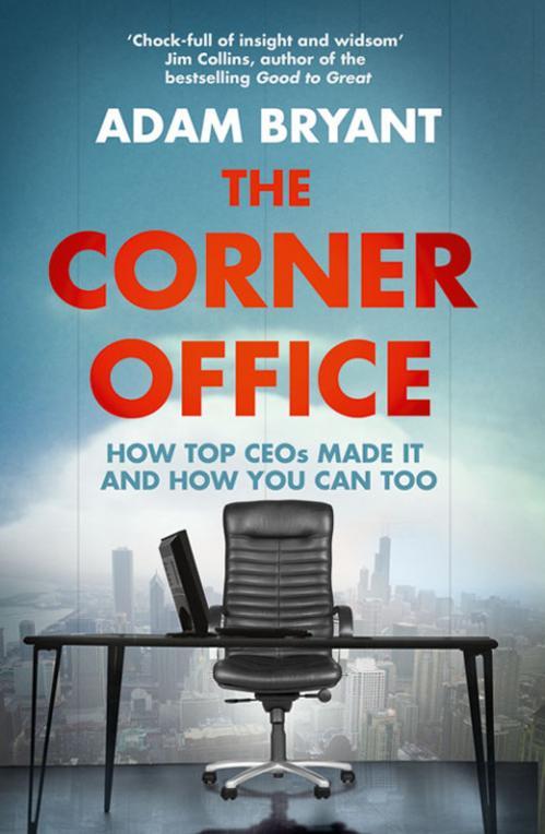 The Corner Office by Adam Bryant