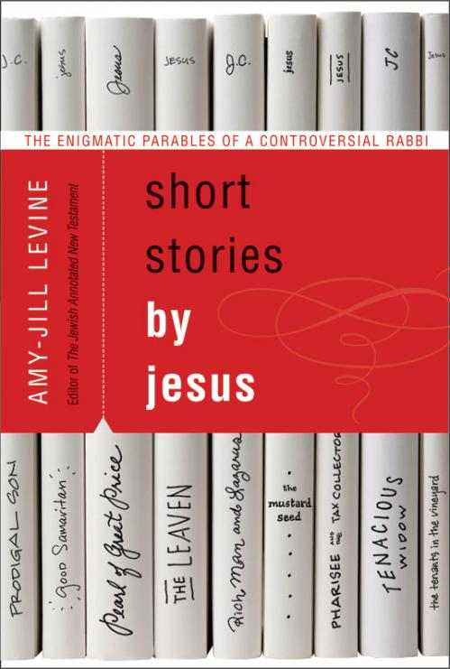 Short Stories by Jesus by Amy Jill Levine