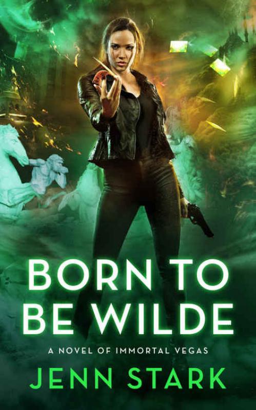 Born to Be Wilde (Immortal Vegas, n  3) by Jenn Stark