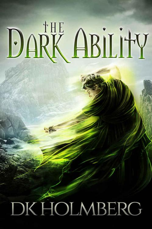 The Dark Ability (The Dark Ability, Book 1) by D  K  Holmberg