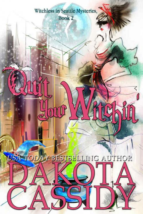 Quit Your Witchin' by Dakota Cassidy