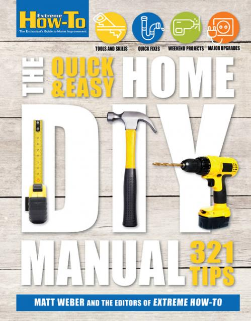 The Quick   Easy Home DIY Manual 321 Tips (Extreme How to)