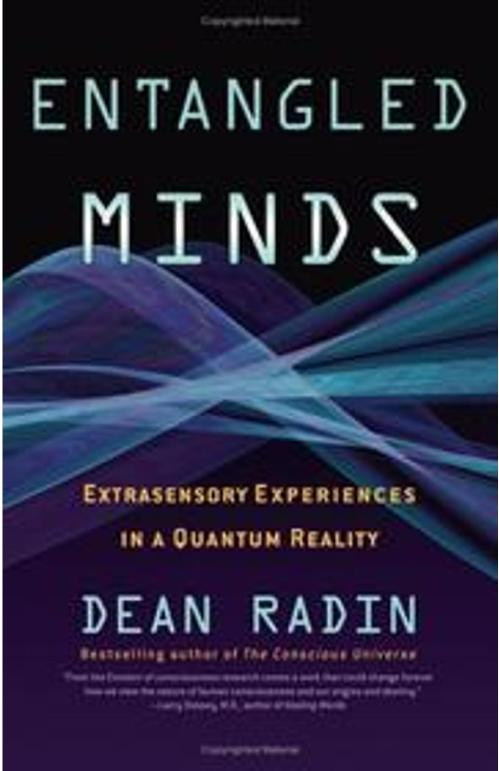Entangled Minds  Extrasensory Experiences in a Quantum Reality by Dean Radin PDF