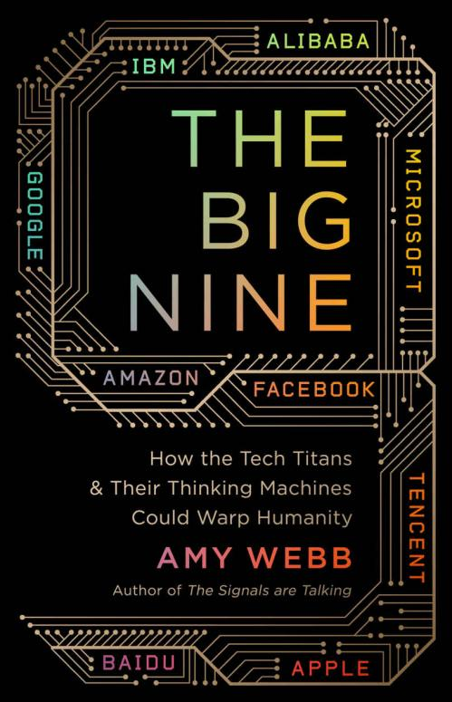 The Big Nine  How the Tech Titans    by Amy Webb