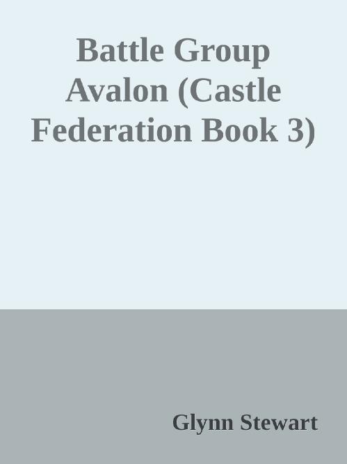 Battle Group Avalon (Castle Federation, n  3) by Glynn Stewart