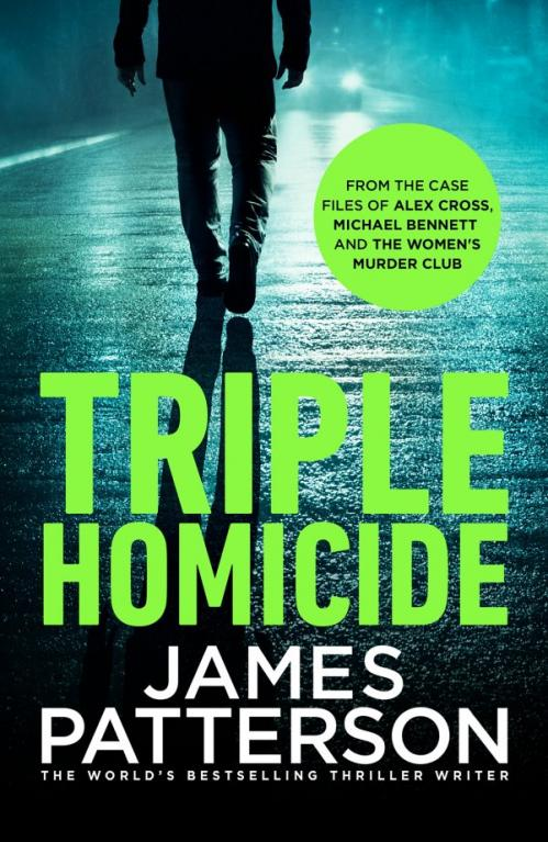 Triple Homicide From the Case Files of Alex Cross, Michael Bennett, and the Women'...