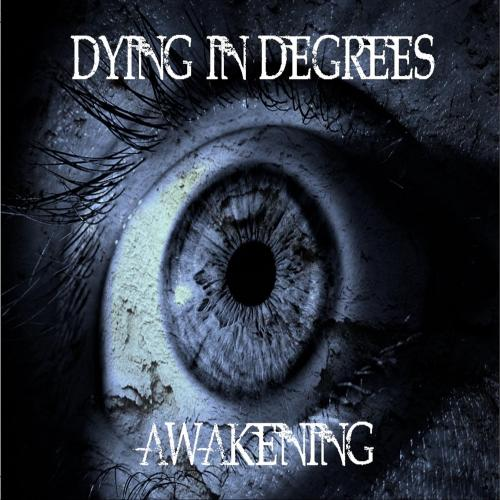 Dying in Degrees - Awakening [EP] (2019)
