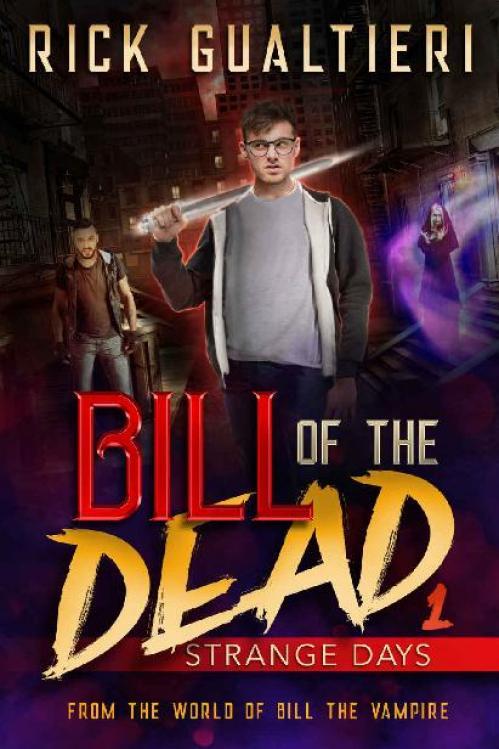 Strange Days (Bill of the Dead, n  1) by Rick Gualtieri