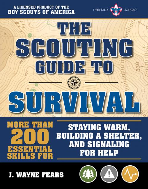 The Scouting Guide to Survival An Official Boy Scouts of America Handbook More tha...