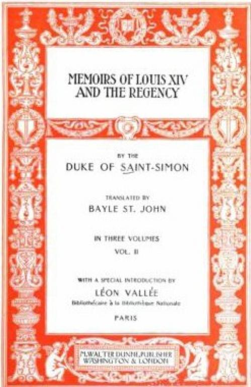 Memoirs of Louis XIV and the Regency by Louis de Rouvroy, Duc de Saint Simon