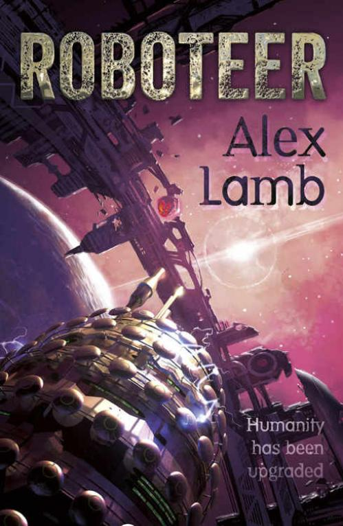 Roboteer (Roboteer Trilogy, n 1) by Alex Lamb