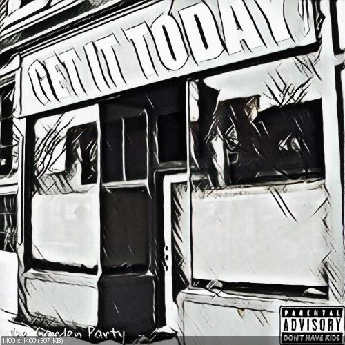 The Garden Party - Get It Today (Single) (2019)