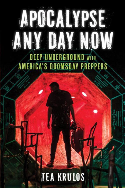Apocalypse Any Day Now by Tea Krulos
