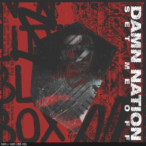 Damn Nation - Set Me Off (Single) (2019)