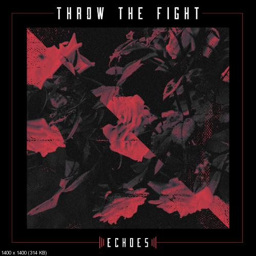Throw The Fight - Echoes (Single) (2019)