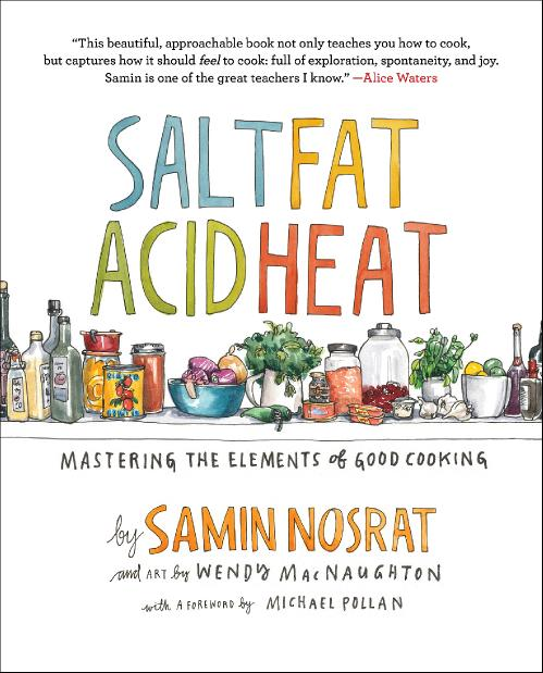 Salt, Fat, Acid, Heat - Mastering the Elements of Good Cooking [] [FCO]