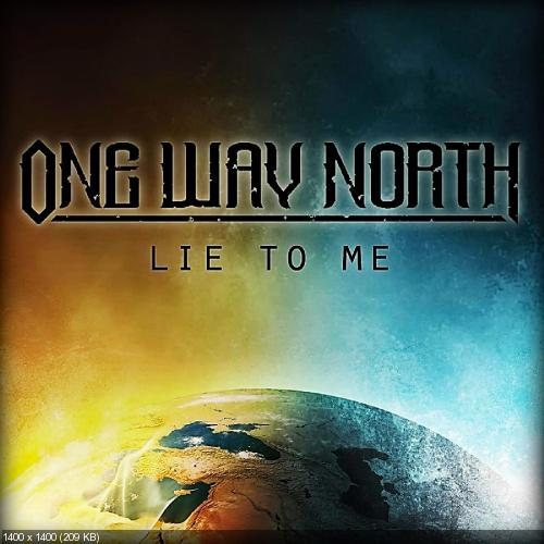 One Way North - Lie to Me (Single) (2019)