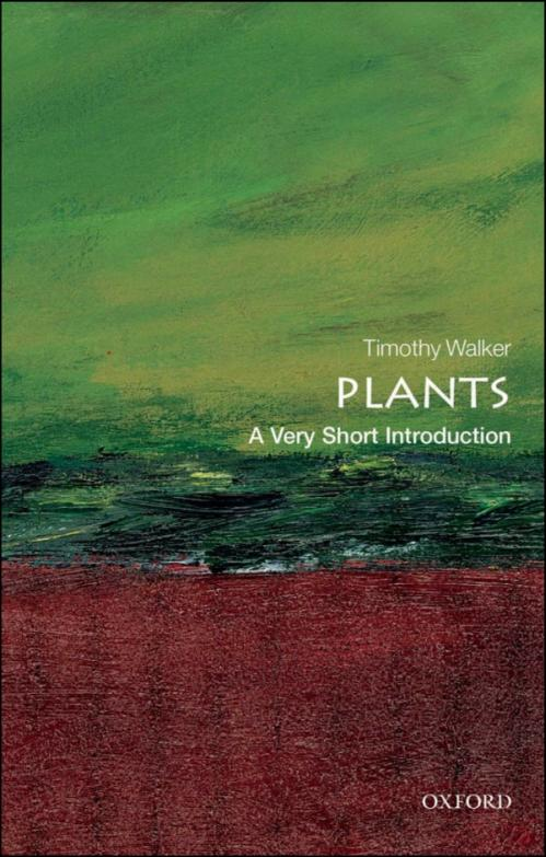 Plants  A Very Short Introduction by Timothy Walker