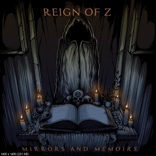 Reign of Z - Mirrors and Memoirs [EP] (2019)