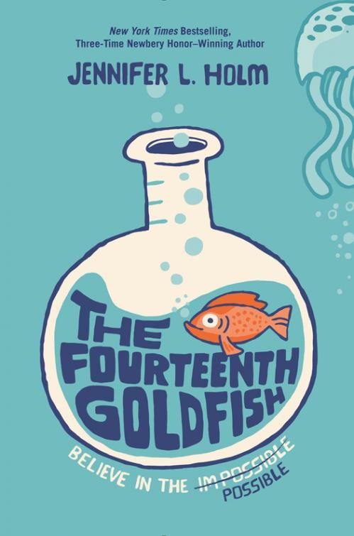 The Fourteenth Goldfish by Jennifer L  Holm