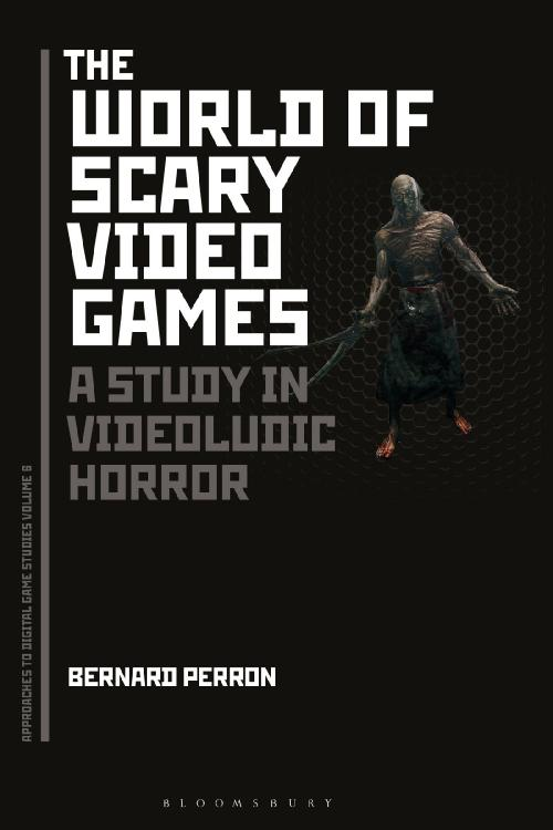 The World of Scary Video Games A Study in Videoludic Horror