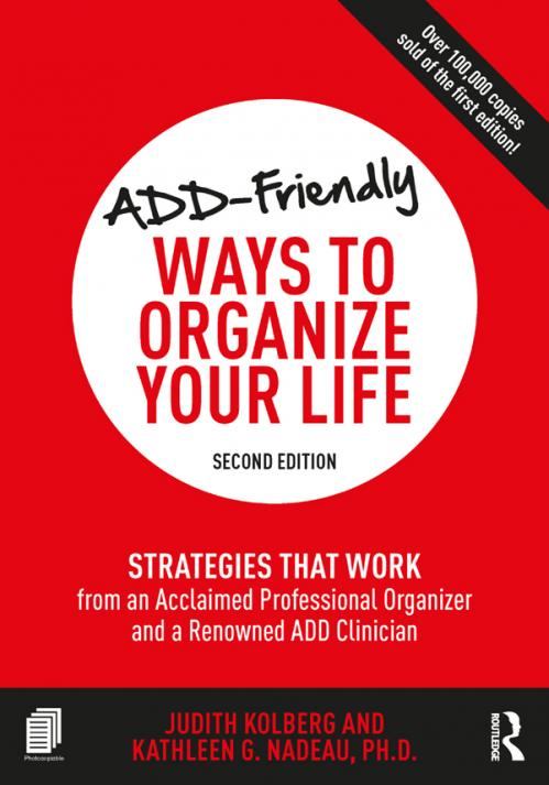 ADD Friendly Ways to Organize Your Life by Kathleen Nadeau, Judith Kolberg