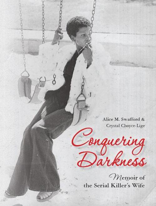 Conquering Darkness  Memoir of the Serial Killers Wife