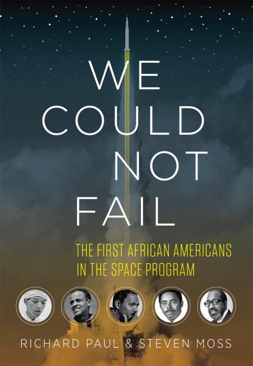 We Could Not Fail The First African Americans in the Space Program