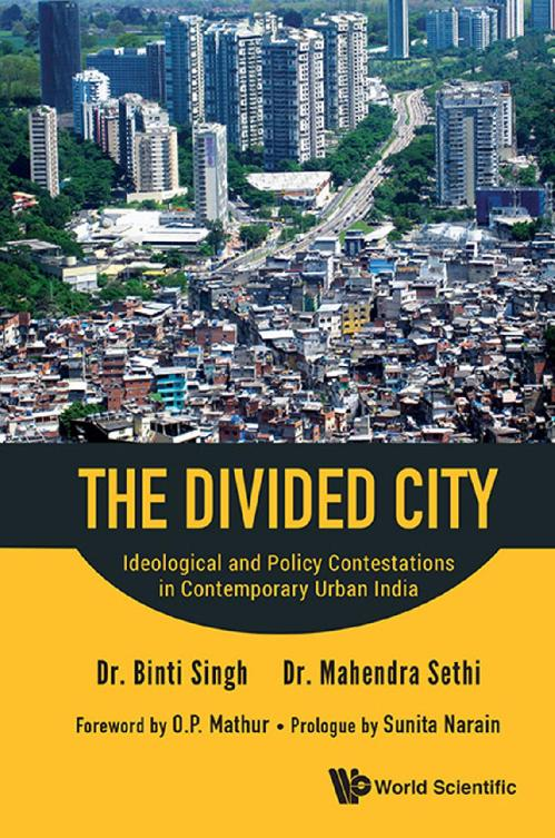 The Divided City  Ideological and Policy Contestations in Contemporary Urban India