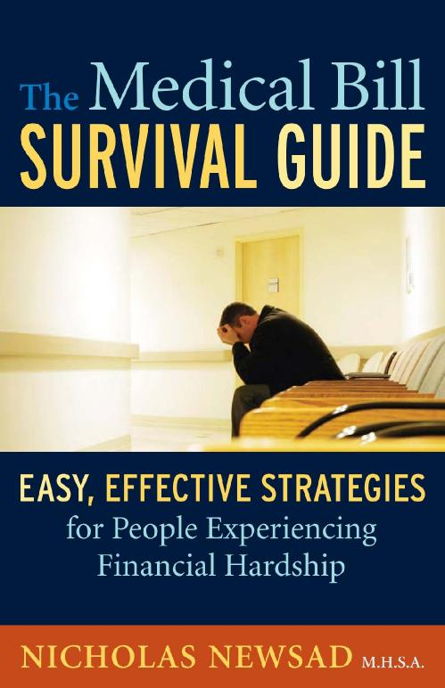 The Medical Bill Survival Guide  Easy, Effective Strategies for People Experienci...