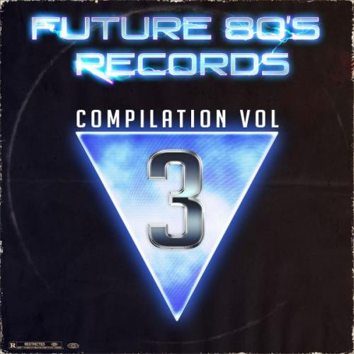 [2015] VA   Future 80's Records Compilation Vol  III