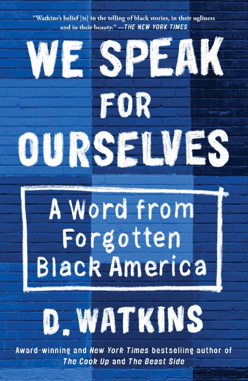 We Speak for Ourselves by D Watkins