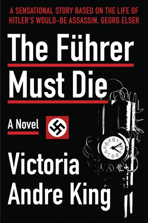 The Führer Must Die   Victoria Andre King