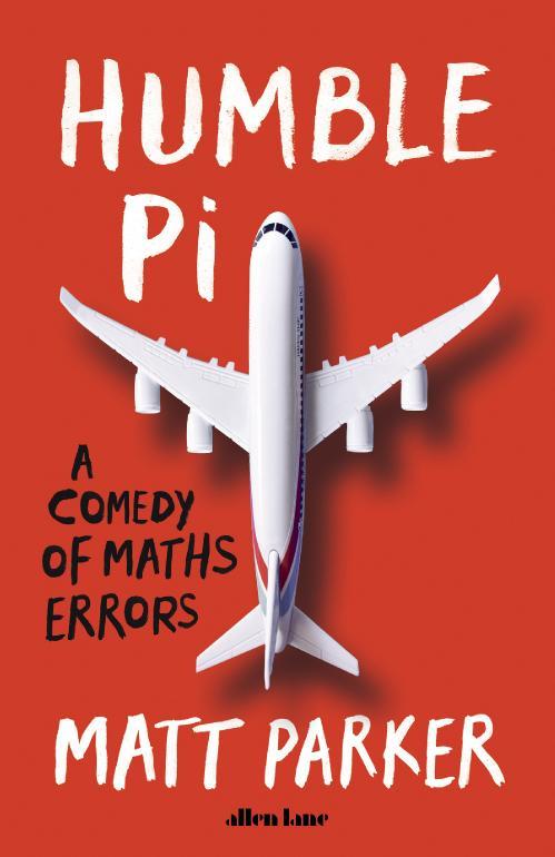 Humble Pi  A Comedy of Maths Errors by Matt Parker
