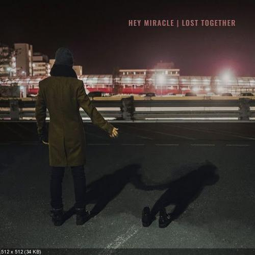 Hey Miracle - Lost Together (2019)