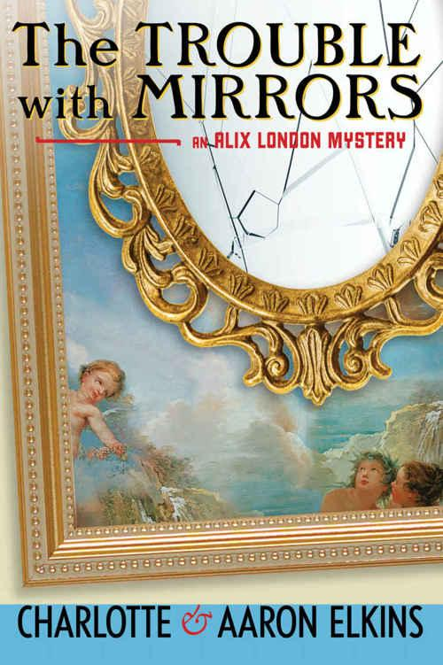 The Trouble with Mirrors (Alix London, n  4) by Aaron Elkins, Charlotte Elkins