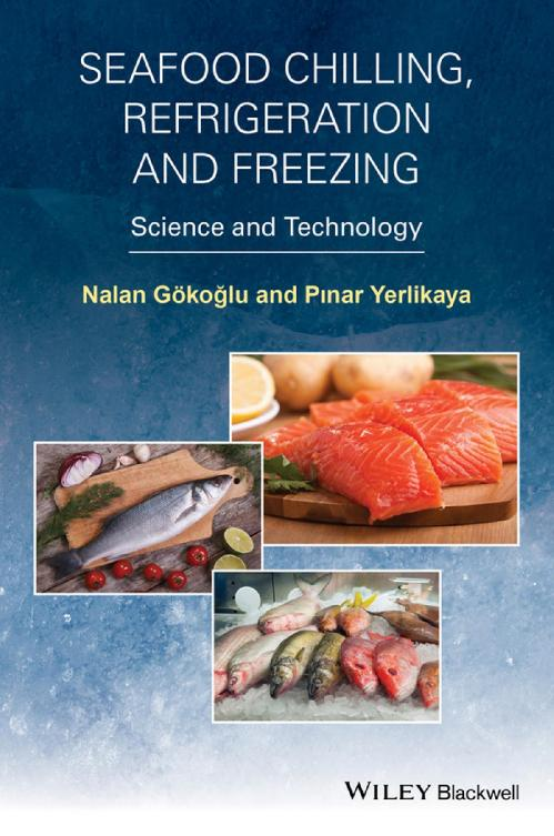 Seafood Chilling, Refrigeration and Freezing Science and Technology