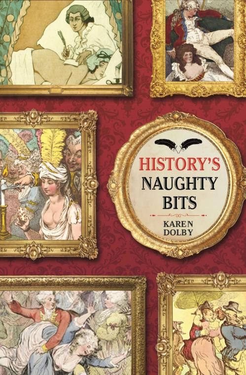 History's Naughty Bits By Karen Dolby [Ebook]