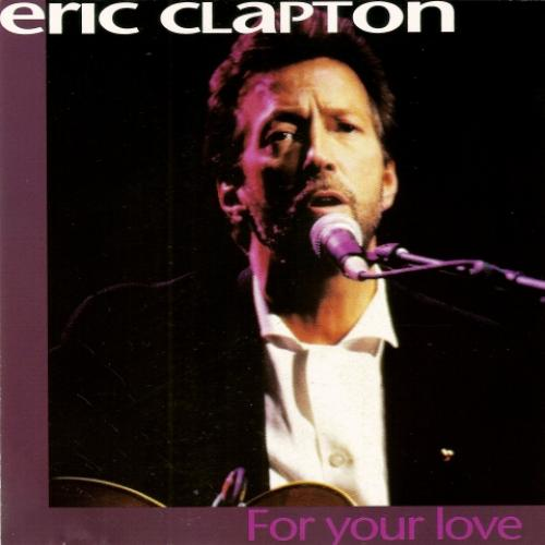 Eric Clapton - For Your Love (1993)