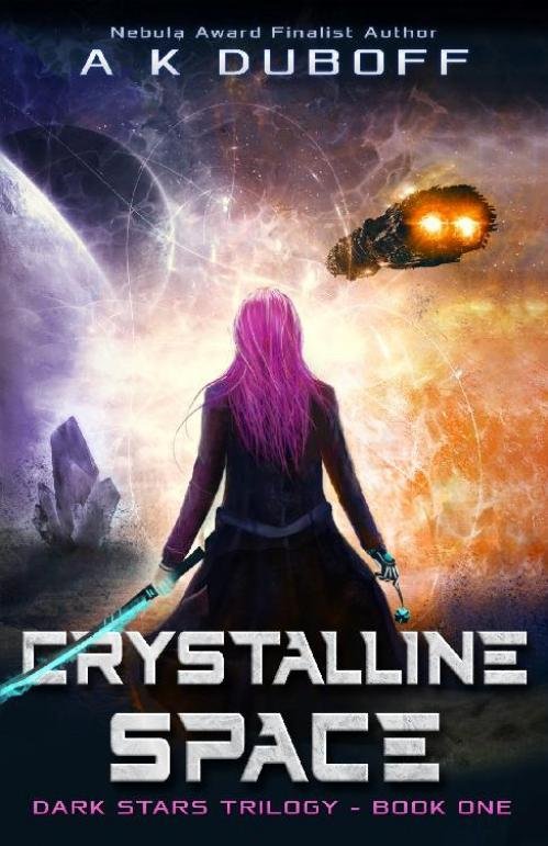 Crystalline Space (Dark Stars, n  1) by A K DuBoff