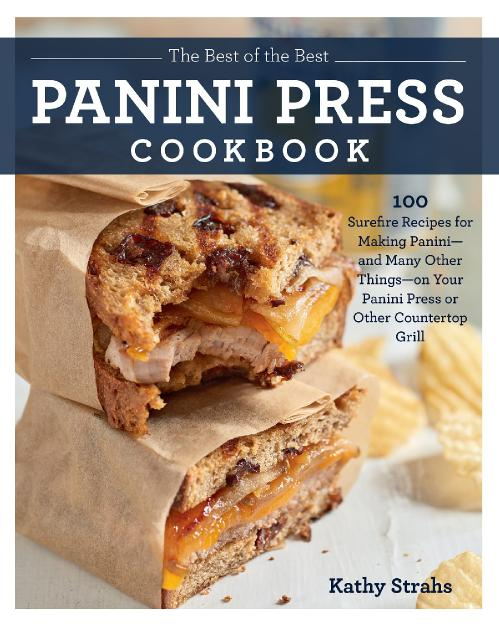 The Best of the Best Panini Press Cookbook 100 Surefire Recipes for Making Panini ...