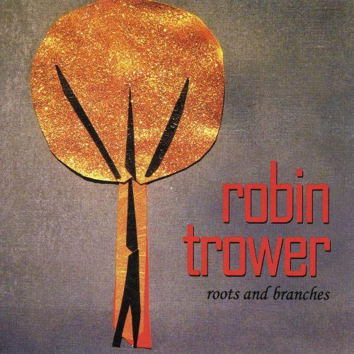 Robin Trower - Roots And Branches (2013)